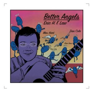 Better Angels - Eric H.F. Law