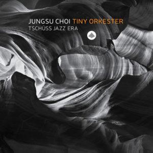 Tchuss-Jazz-Era-by-Jungsu-Choi-Tiny-Orkester