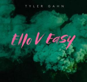 ello-v-easy-album-tyler-gahn